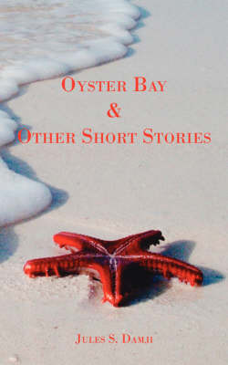 Oyster Bay and Other Short Stories by Jules S. Damji image