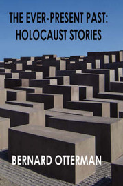 The Ever-Present Past: Holocaust Stories by Bernard Otterman image