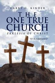 The One True Church by Harry G. Kinder image