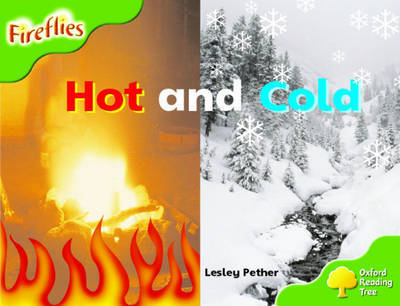 Oxford Reading Tree: Stage 2: Fireflies: Hot and Cold by Lesley Pether