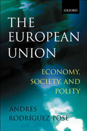 The European Union: Economy, Society, and Polity by Andres Rodriguez-Pose