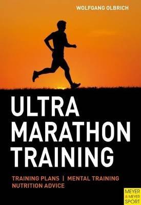 Ultra Marathon Training by Wolfgang Olbich