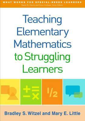 Teaching Elementary Mathematics to Struggling Learners by Bradley S. Witzel