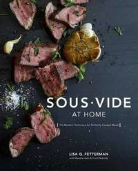Sous Vide At Home by Lisa Q Fetterman