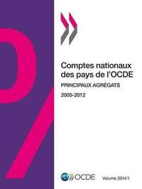 Comptes Nationaux Des Pays de L'Ocde, Volume 2014 Numero 1 by Oecd
