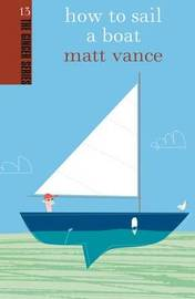 How To Sail A Boat: Ginger Series Vol 13 by Matt Vance
