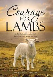 Courage for Lambs by Dr Joann Nishimoto