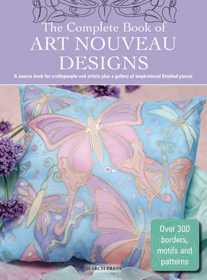 The Complete Book of Art Nouveau Designs by Various ~