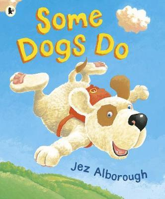 Some Dogs Do by Jez Alborough image