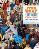 Star Wars: The Ultimate Action Figure Collection by Stephen J Sansweet