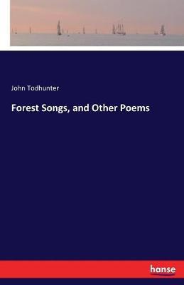 Forest Songs, and Other Poems by John Todhunter image