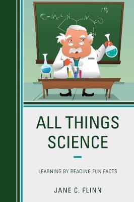 All Things Science by Jane C Flinn