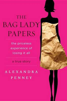 The Bag Lady Papers by Alexandra Penney image