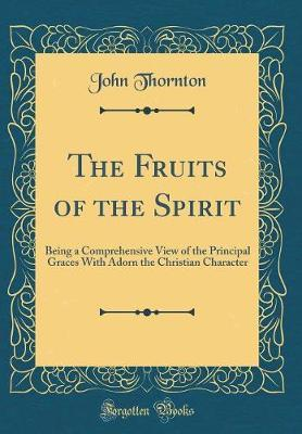 The Fruits of the Spirit by John Thornton