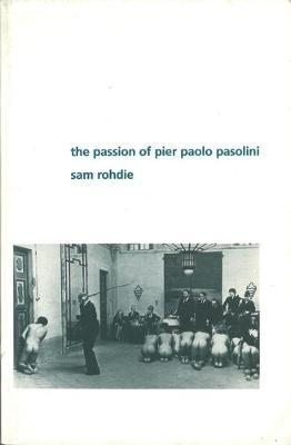 The Passion of Pier Paolo Pasolini by Sam Rohdie image