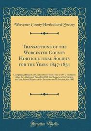Transactions of the Worcester County Horticultural Society for the Years 1847-1851 by Worcester County Horticultural Society image