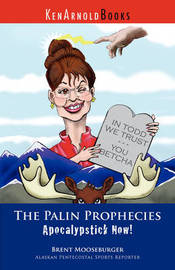 The Palin Prophecies by Brent Mooseburger image