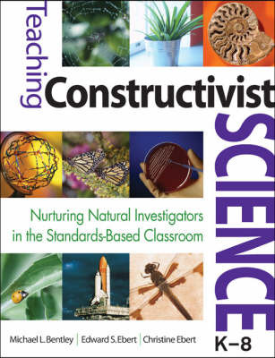 Teaching Constructivist Science, K-8 by Michael L. Bentley image