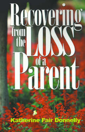 Recovering from the Loss of a Parent by Katherine Fair Donnelly image