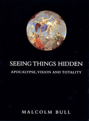 Seeing Things Hidden by Malcolm Bull