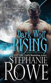 Dark Wolf Rising (Heart of the Shifter) by Stephanie Rowe