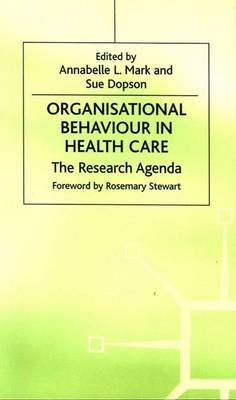 Organisational Behaviour in Health Care by Annabelle L. Mark image