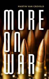 More on War by Martin Van Creveld
