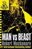 Man Vs Beast (CHERUB #6) by Robert Muchamore