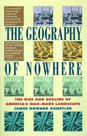 Geography of Nowhere: The Rise and Decline of America's Man Made Landscape by James Howard Kunstler image