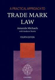 A Practical Approach to Trade Mark Law by Amanda Michaels image
