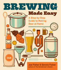 Brewing Made Easy by Dennis Fisher
