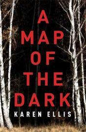 A Map of the Dark by Karen Ellis image