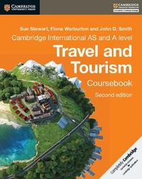 Cambridge International AS and A Level Travel and Tourism Coursebook by Sue Stewart