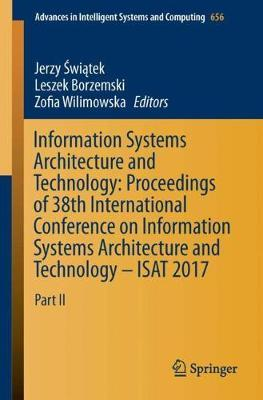 Information Systems Architecture and Technology: Proceedings of 38th International Conference on Information Systems Architecture and Technology - ISAT 2017