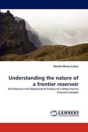 Understanding the Nature of a Frontier Reservoir by Martha Mussa-Caleca