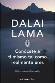 Conacete a Ti Mismo Tal Como Realmente Eres by Dalai Lama