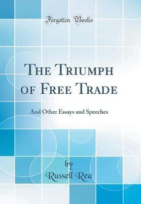 The Triumph of Free Trade by Russell Rea
