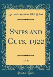 Snips and Cuts, 1922, Vol. 13 (Classic Reprint) by Alexander Graham High School image