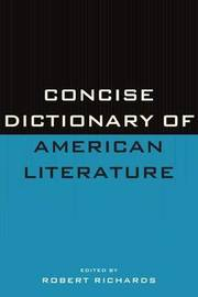 Concise Dictionary of American Literature by Robert Richards image
