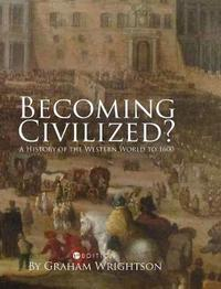 Becoming Civilized? by Graham Wrightson