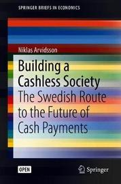 Building a Cashless Society by Niklas Arvidsson