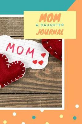 Mom & Daughter Journal by Family Time Journals & Notebooks