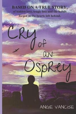 Cry of An Osprey by Angie Vancise