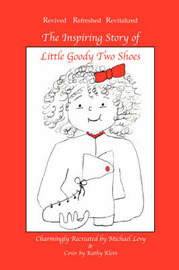 The Inspiring Story of Little Goody Two Shoes by Michael Levy image