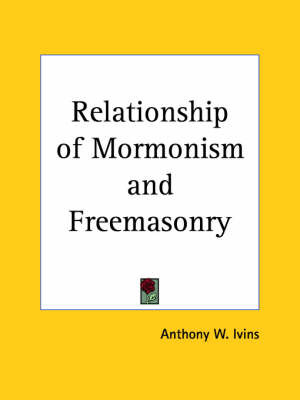 Relationship of Mormonism by Anthony W. Ivins image