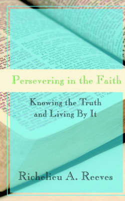 Persevering in the Faith by Richelieu Reeves image