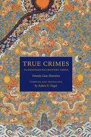 True Crimes in Eighteenth-Century China by Robert E. Hegel image
