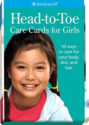 Head-To-Toe Care Cards for Girls: 50 Ways to Care for Your Body, Skin, and Hair image