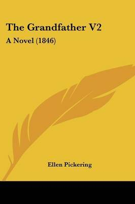 The Grandfather V2: A Novel (1846) by Ellen Pickering image