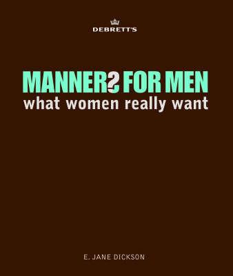 Debrett's Manners for Men by E. Jane Dickson